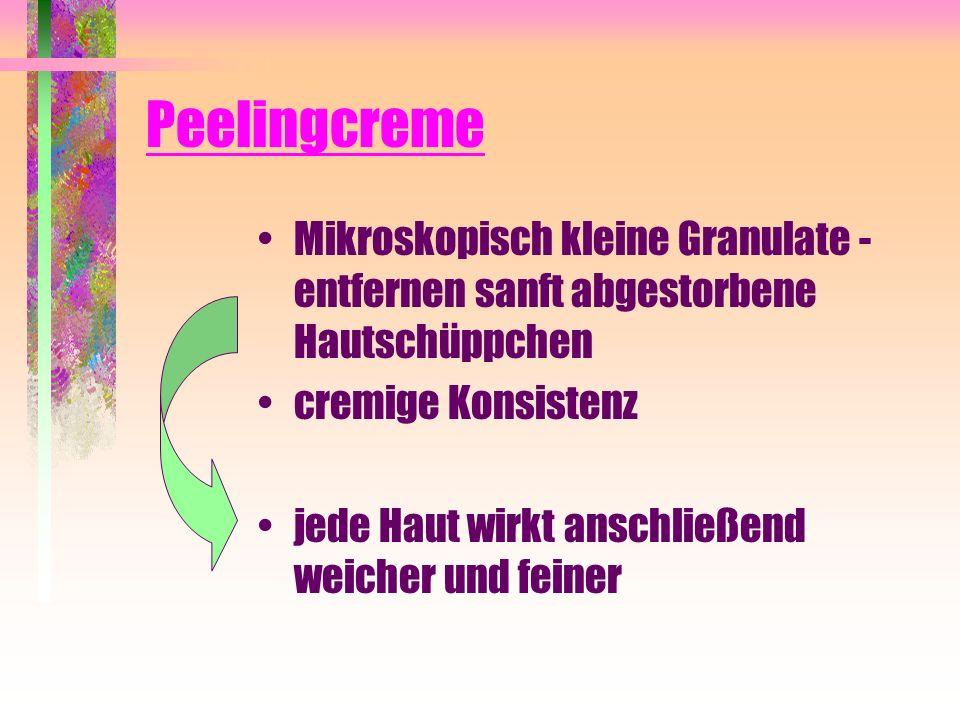Peelingcreme Mikroskopisch kleine Granulate - entfernen sanft abgestorbene Hautschüppchen cremige Konsistenz jede Haut wirkt anschließend weicher und