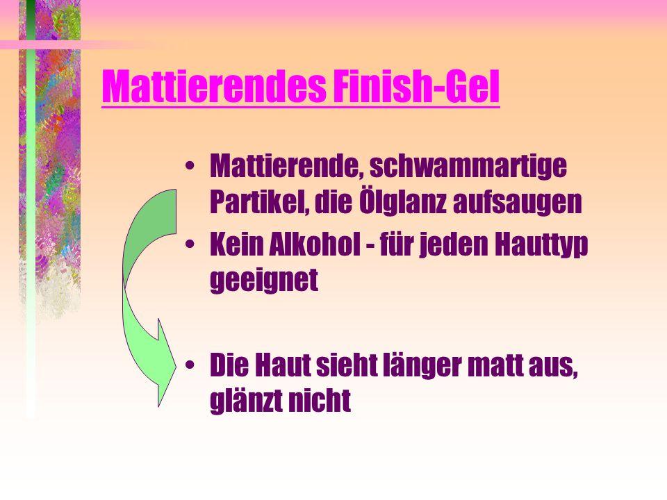 Mattierendes Finish-Gel Mattierende, schwammartige Partikel, die Ölglanz aufsaugen Kein Alkohol - für jeden Hauttyp geeignet Die Haut sieht länger mat