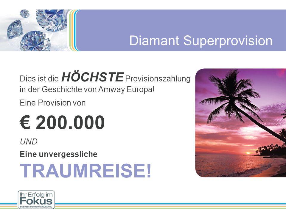 Diamant Superprovision Dies ist die HÖCHSTE Provisionszahlung in der Geschichte von Amway Europa! Eine Provision von 200.000 UND Eine unvergessliche T