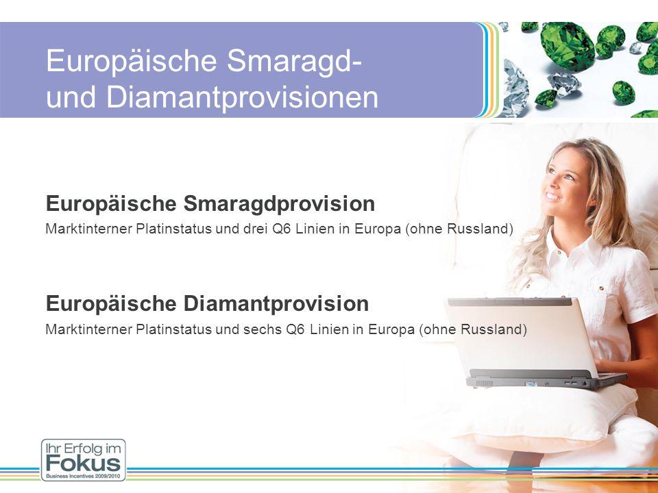 Europäische Smaragdprovision Marktinterner Platinstatus und drei Q6 Linien in Europa (ohne Russland) Europäische Diamantprovision Marktinterner Platin