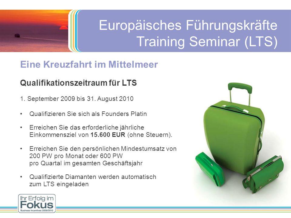 Eine Kreuzfahrt im Mittelmeer Qualifikationszeitraum für LTS 1. September 2009 bis 31. August 2010 Qualifizieren Sie sich als Founders Platin Erreiche
