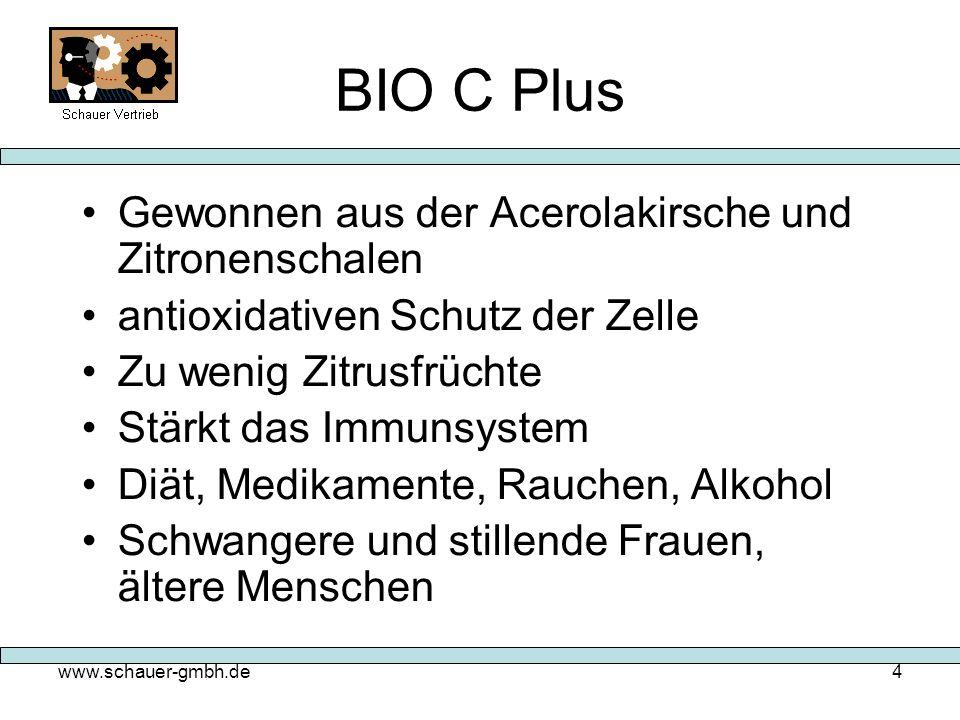 www.schauer-gmbh.de4 BIO C Plus Gewonnen aus der Acerolakirsche und Zitronenschalen antioxidativen Schutz der Zelle Zu wenig Zitrusfrüchte Stärkt das