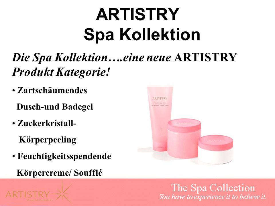ARTISTRY Spa Kollektion Die Spa Kollektion….eine neue ARTISTRY Produkt Kategorie! Zartschäumendes Dusch-und Badegel Zuckerkristall- Körperpeeling Feuc