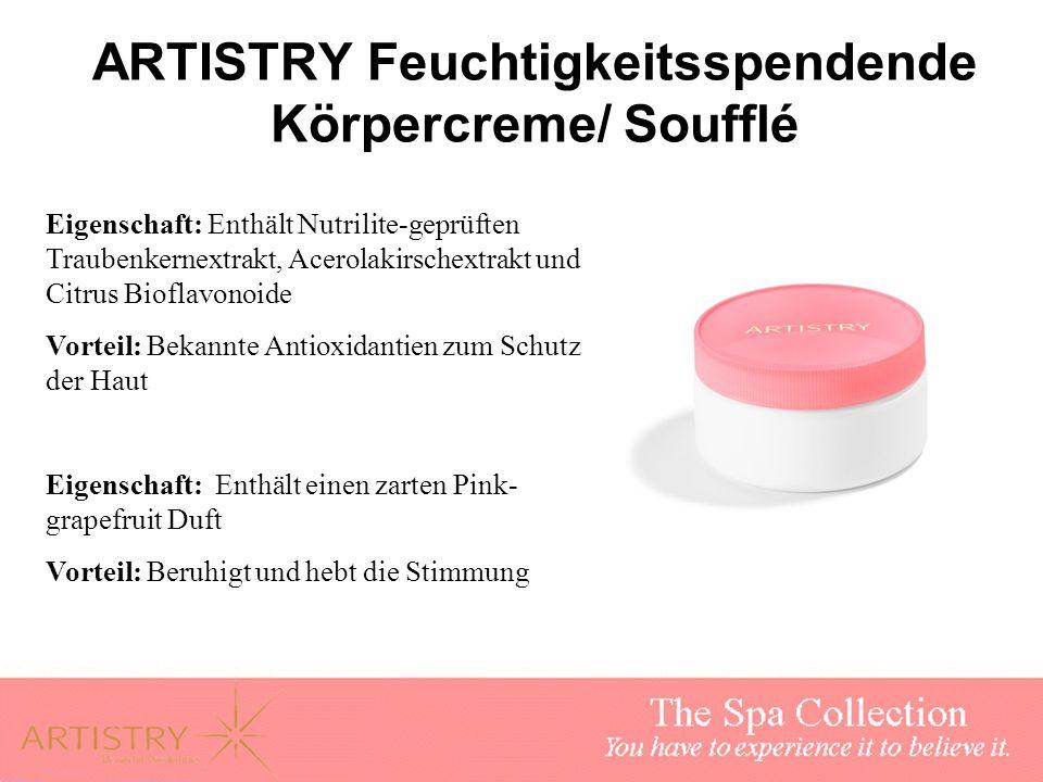 ARTISTRY Feuchtigkeitsspendende Körpercreme/ Soufflé Eigenschaft: Enthält Nutrilite-geprüften Traubenkernextrakt, Acerolakirschextrakt und Citrus Biof