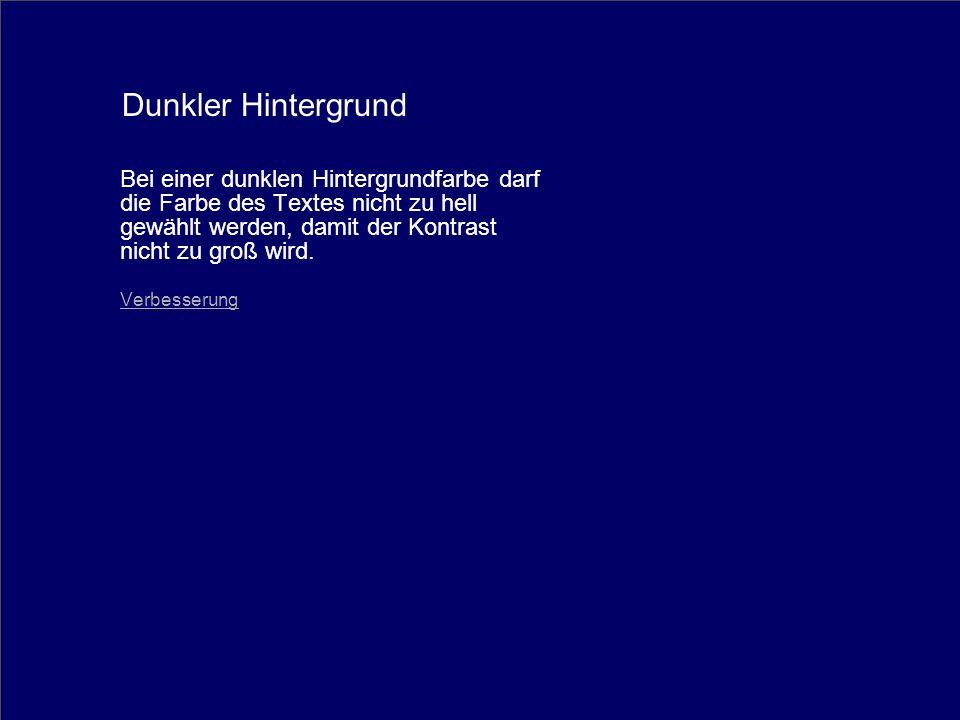 © 2005 Schlaich POWERPOINT basics 11 / 28 Bei einer dunklen Hintergrundfarbe darf die Farbe des Textes nicht zu hell gewählt werden, damit der Kontrast nicht zu groß wird.