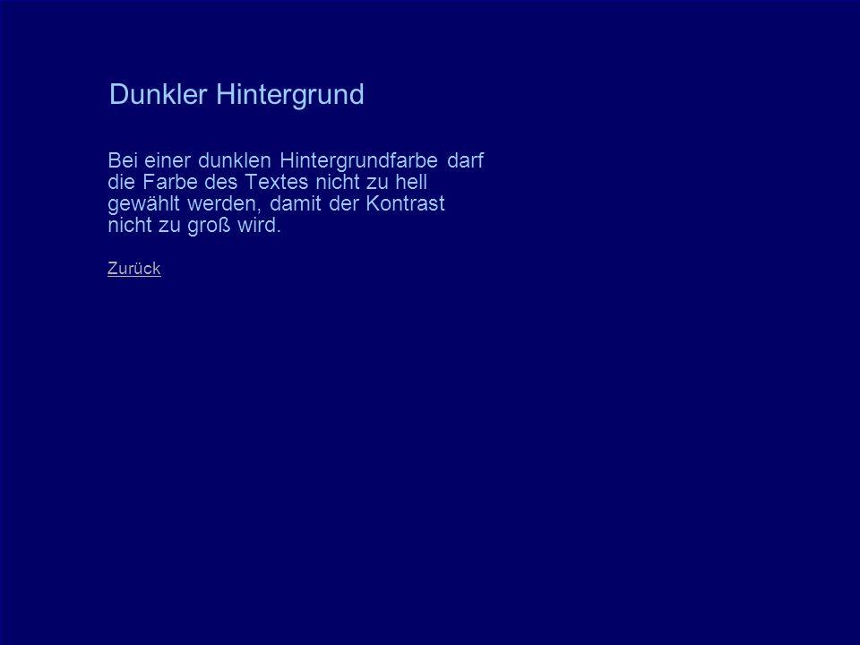 © 2005 Schlaich POWERPOINT basics 12 / 28 Bei einer dunklen Hintergrundfarbe darf die Farbe des Textes nicht zu hell gewählt werden, damit der Kontrast nicht zu groß wird.