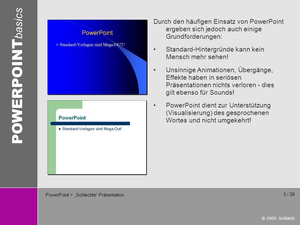 © 2005 Schlaich POWERPOINT basics 14 / 28 Die Auswahl von Farben, die sich im Farbkreis gegenüber liegen, ergeben einen Komplementärkontrast.