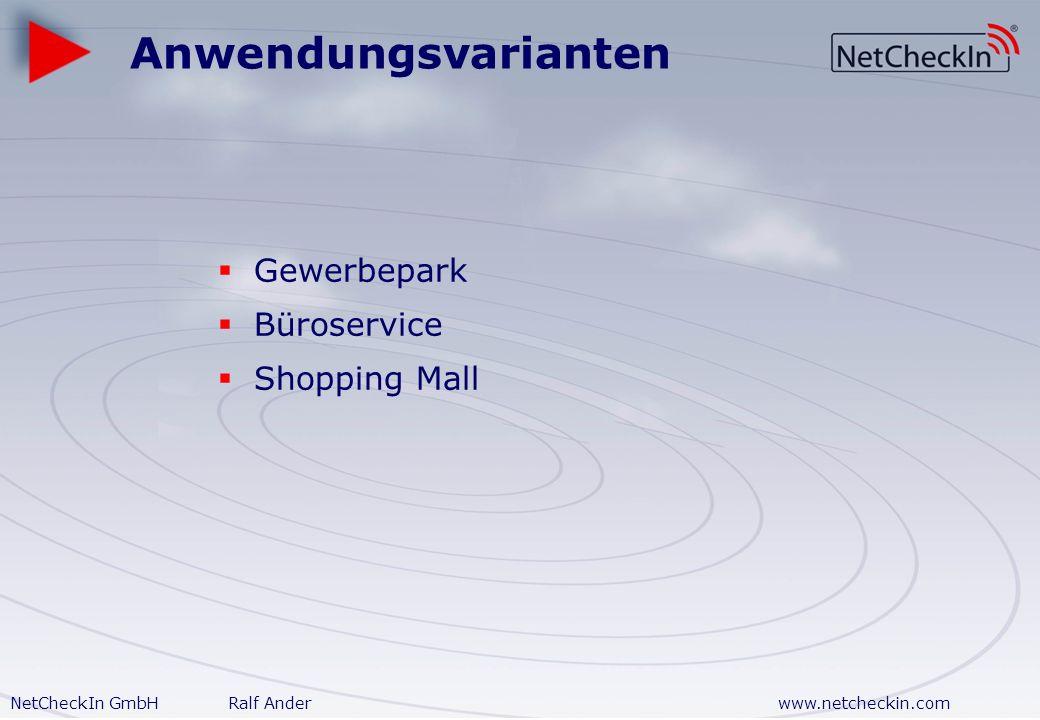 NetCheckIn GmbHRalf Anderwww.netcheckin.com Geschäftszweck Entwickelt Vertreibt Betreibt Lösungen für öffentlichen (drahtlosen) Internetzugang