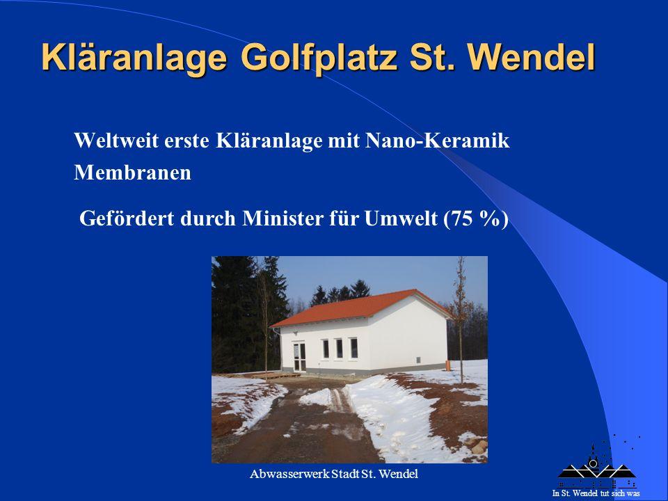 Abwasserwerk Stadt St. Wendel Unterhaltung Abwasseranlagen Kenndaten Kreisstadt St. Wendel 211 km Kanal 211 km Kanal 6.514 Schächte / Haltungen 6.514