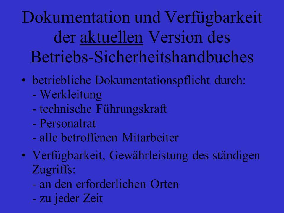 Dokumentation und Verfügbarkeit der aktuellen Version des Betriebs-Sicherheitshandbuches betriebliche Dokumentationspflicht durch: - Werkleitung - tec
