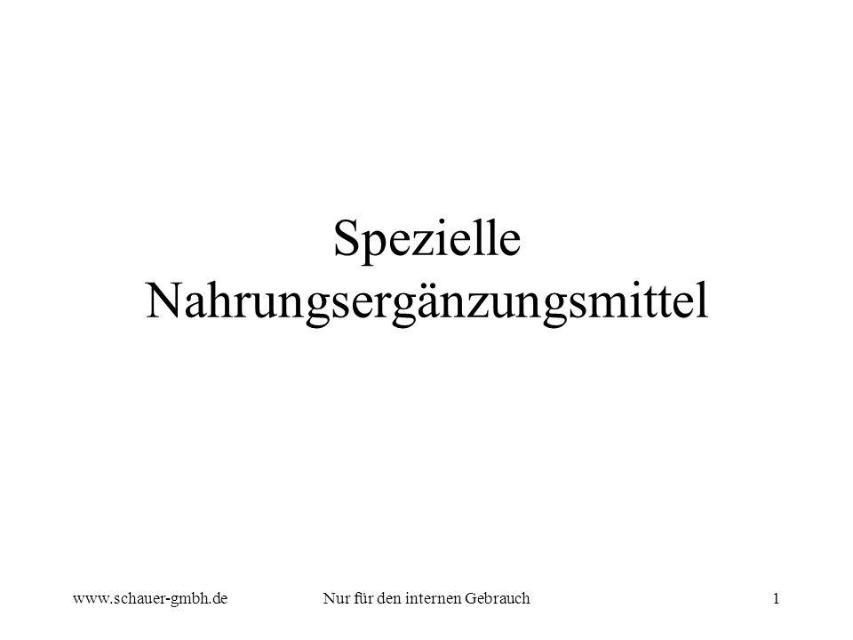 www.schauer-gmbh.deNur für den internen Gebrauch1 Spezielle Nahrungsergänzungsmittel