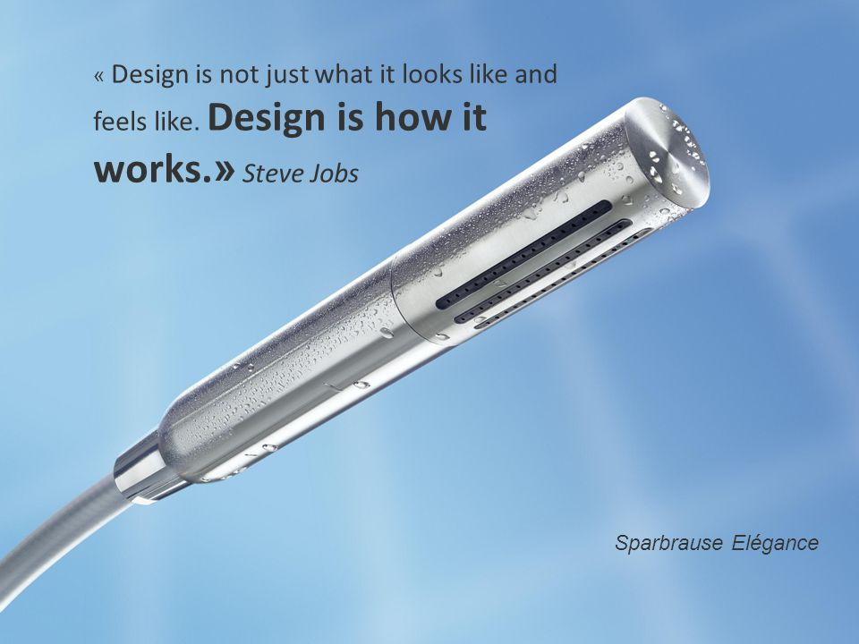 « Design is not just what it looks like and feels like.