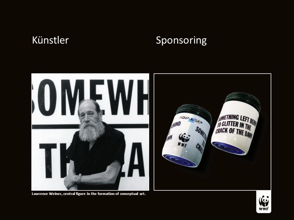 KünstlerSponsoring Lawrence Weiner, central figure in the formation of conceptual art.
