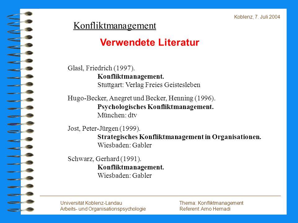 Universität Koblenz-LandauThema: Konfliktmanagement Arbeits- und OrganisationspsychologieReferent: Arno Hernadi Koblenz, 7.