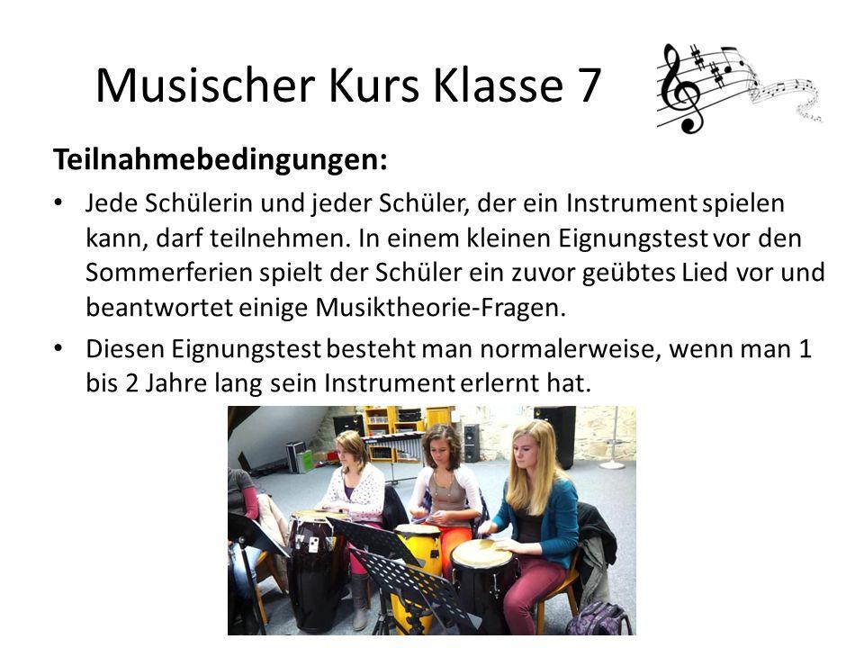 Musischer Kurs Klasse 7 Teilnahmebedingungen: Jede Schülerin und jeder Schüler, der ein Instrument spielen kann, darf teilnehmen.