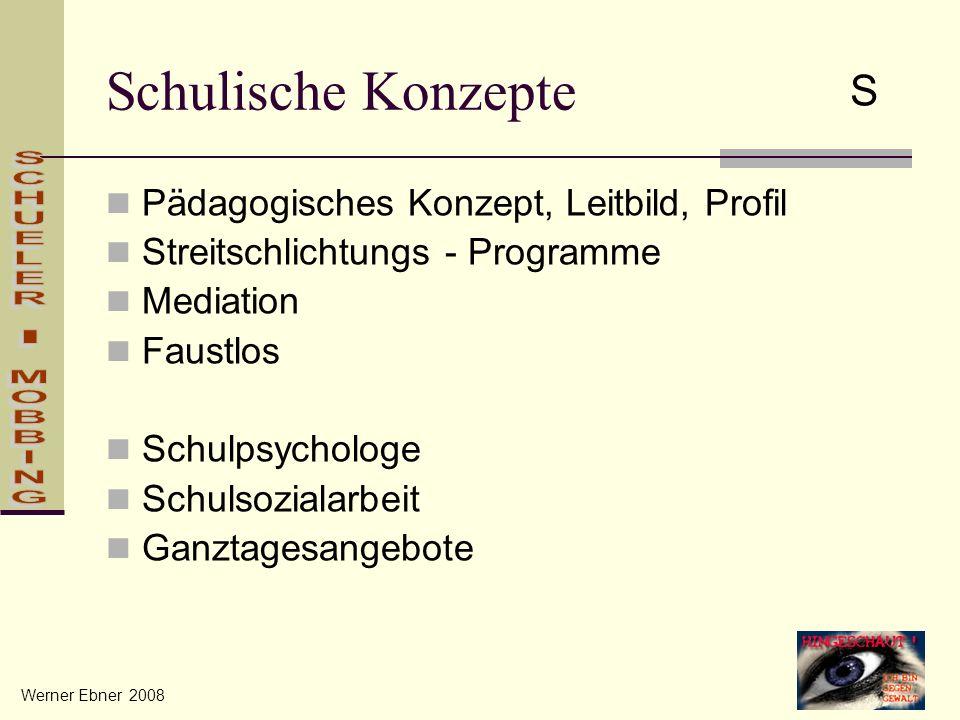 Schulische Konzepte Pädagogisches Konzept, Leitbild, Profil Streitschlichtungs - Programme Mediation Faustlos Schulpsychologe Schulsozialarbeit Ganzta