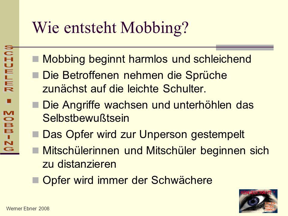 Wie entsteht Mobbing? Mobbing beginnt harmlos und schleichend Die Betroffenen nehmen die Sprüche zunächst auf die leichte Schulter. Die Angriffe wachs