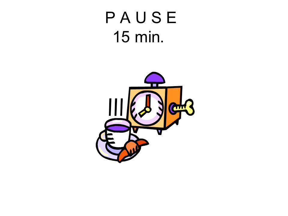 P A U S E 15 min.