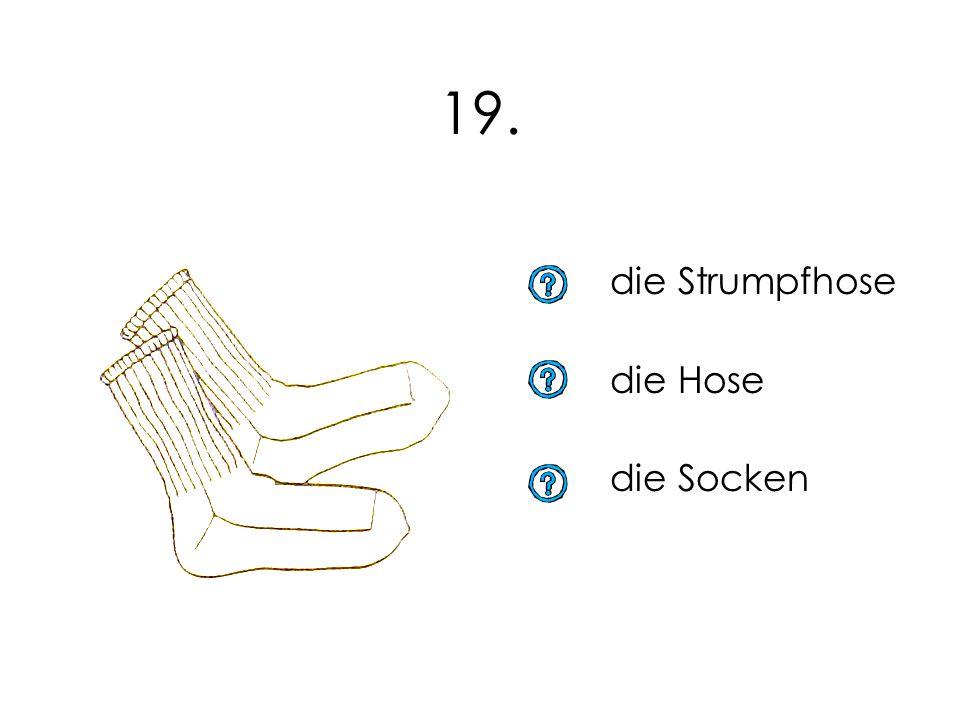18. die Schuhe die Stiefel die Finken
