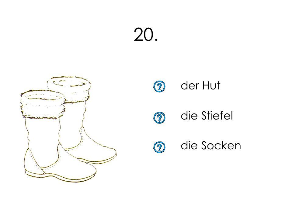 19. die Strumpfhose die Hose die Socken