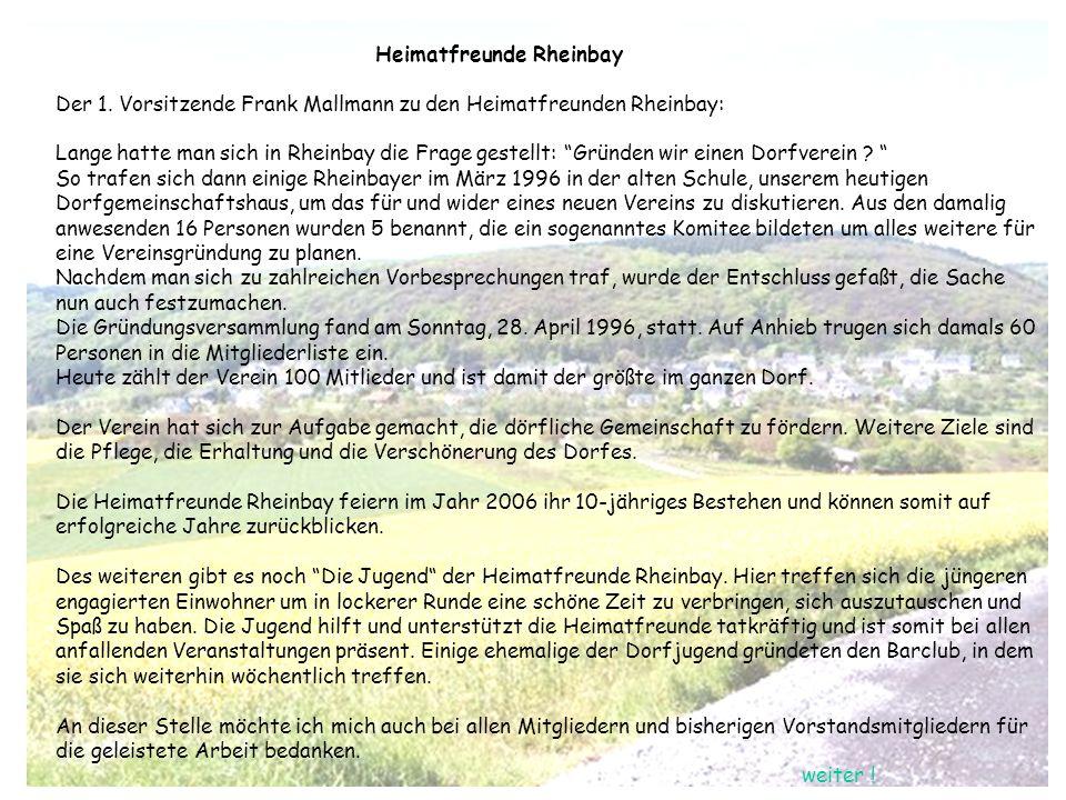 Heimatfreunde Rheinbay Der 1. Vorsitzende Frank Mallmann zu den Heimatfreunden Rheinbay: Lange hatte man sich in Rheinbay die Frage gestellt: Gründen