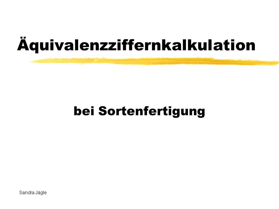 Äquivalenzziffernkalkulation bei Sortenfertigung Sandra Jägle