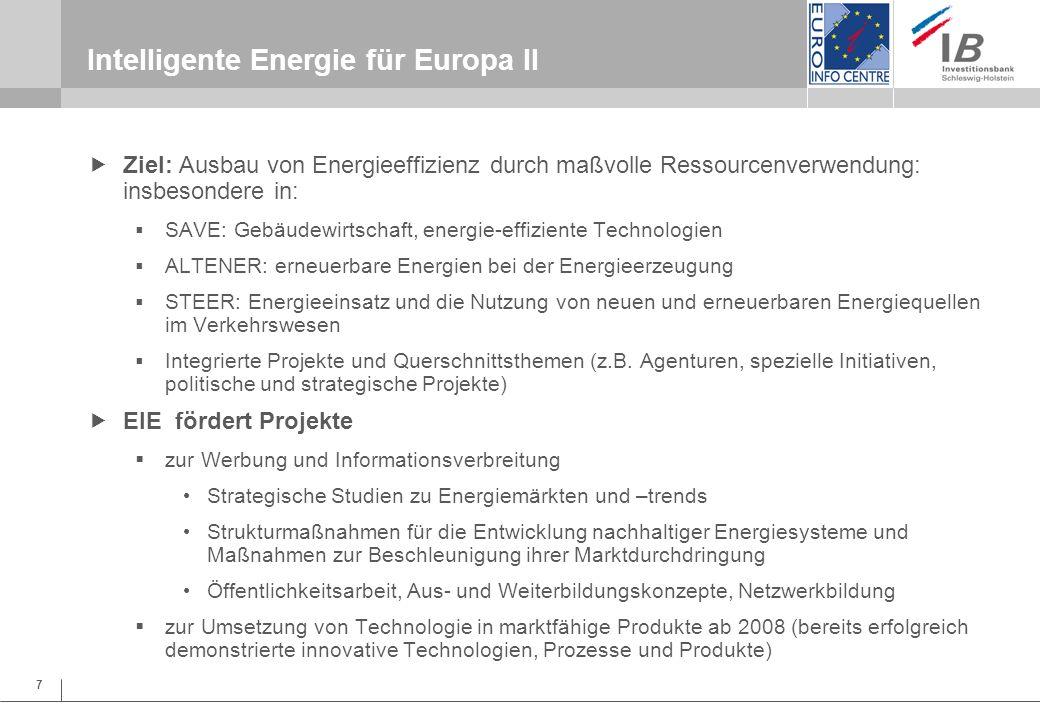 7 Ziel: Ausbau von Energieeffizienz durch maßvolle Ressourcenverwendung: insbesondere in: SAVE: Gebäudewirtschaft, energie-effiziente Technologien ALT