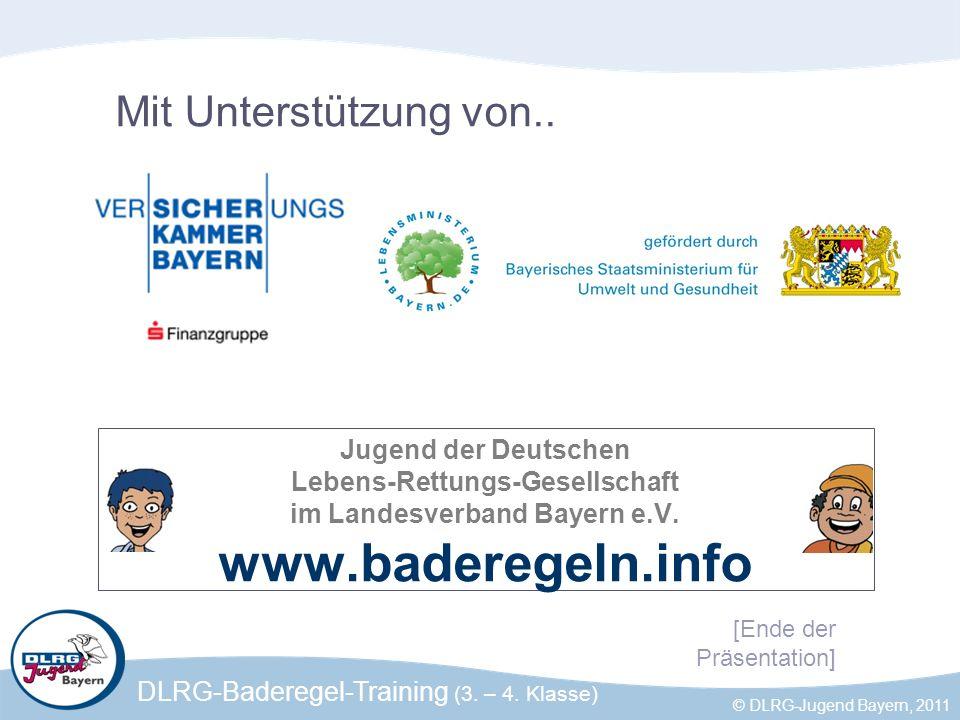 DLRG-Baderegel-Training (3. – 4. Klasse) © DLRG-Jugend Bayern, 2011 Jugend der Deutschen Lebens-Rettungs-Gesellschaft im Landesverband Bayern e.V. www