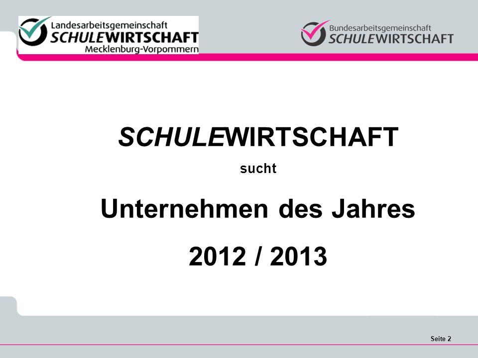 Seite 2 SCHULEWIRTSCHAFT sucht Unternehmen des Jahres 2012 / 2013