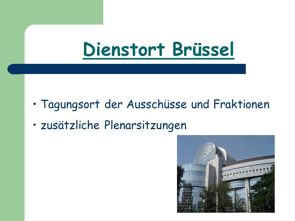 Dienstort Brüssel Tagungsort der Ausschüsse und Fraktionen zusätzliche Plenarsitzungen