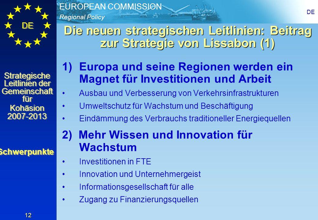 Regional Policy EUROPEAN COMMISSION DE Strategische Leitlinien der Gemeinschaft für Kohäsion 2007-2013 Strategische Leitlinien der Gemeinschaft für Ko