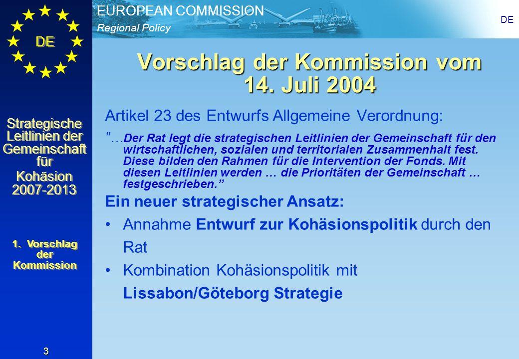 Regional Policy EUROPEAN COMMISSION DE Strategische Leitlinien der Gemeinschaft für Kohäsion 2007-2013 Strategische Leitlinien der Gemeinschaft für Kohäsion 2007-2013 DE 4 2.