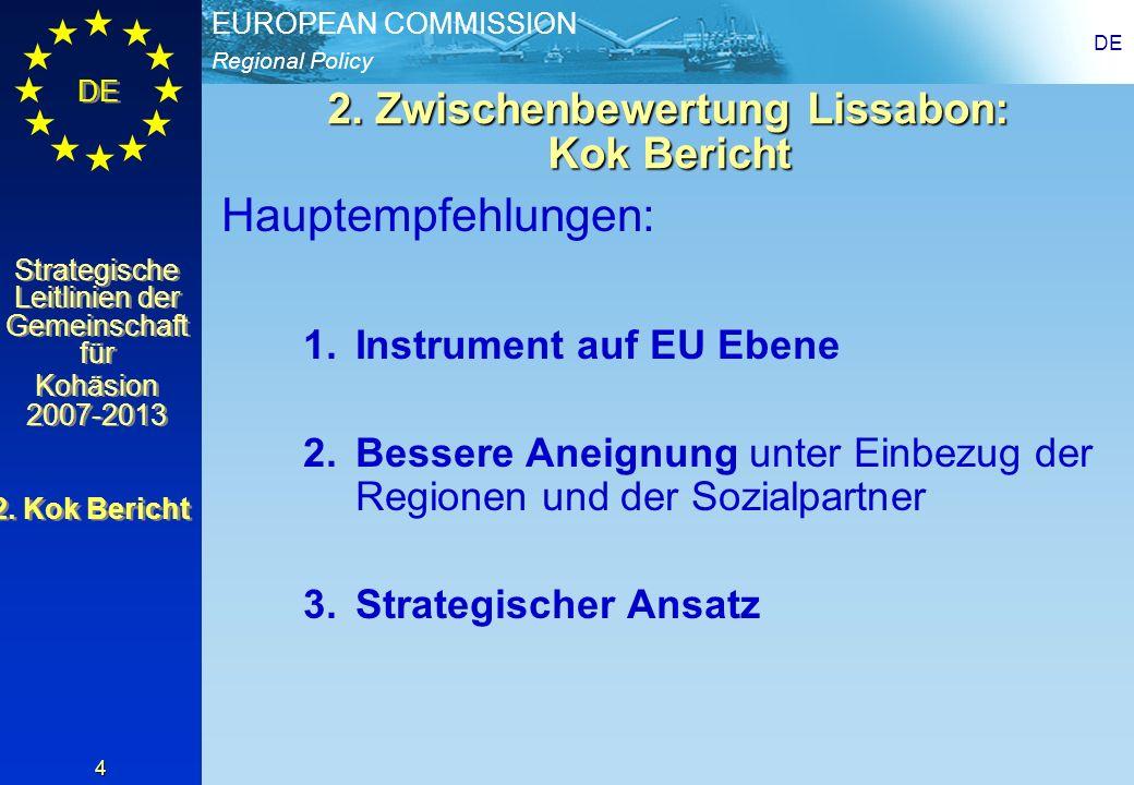 Regional Policy EUROPEAN COMMISSION DE Strategische Leitlinien der Gemeinschaft für Kohäsion 2007-2013 Strategische Leitlinien der Gemeinschaft für Kohäsion 2007-2013 DE 5 3.