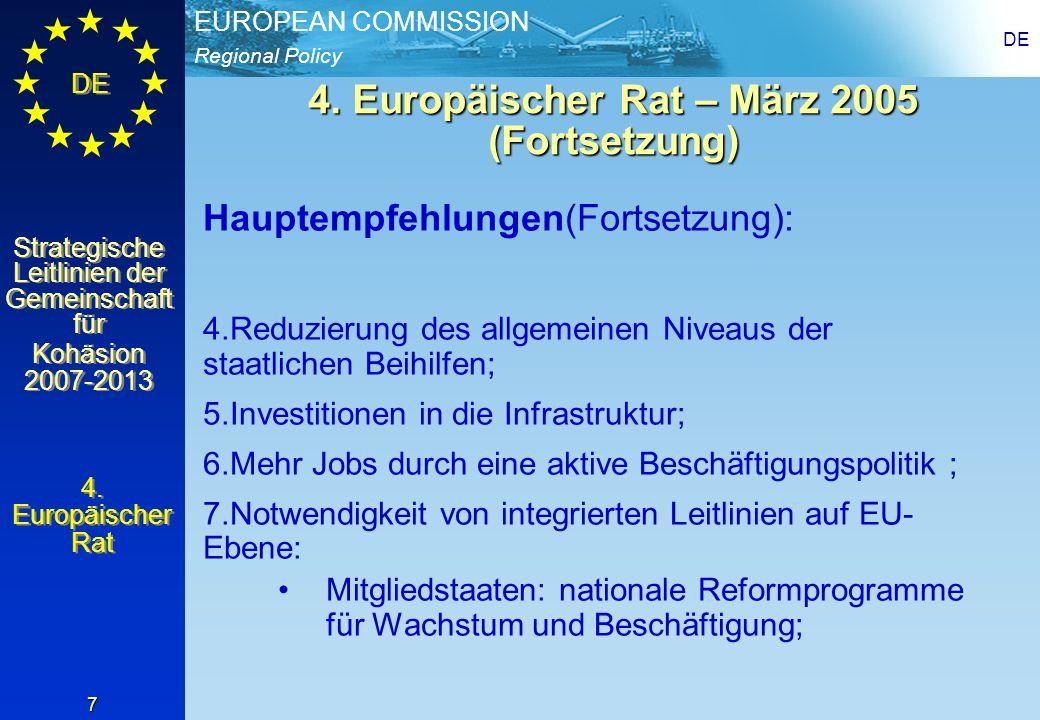 Regional Policy EUROPEAN COMMISSION DE Strategische Leitlinien der Gemeinschaft für Kohäsion 2007-2013 Strategische Leitlinien der Gemeinschaft für Kohäsion 2007-2013 DE 8 5.