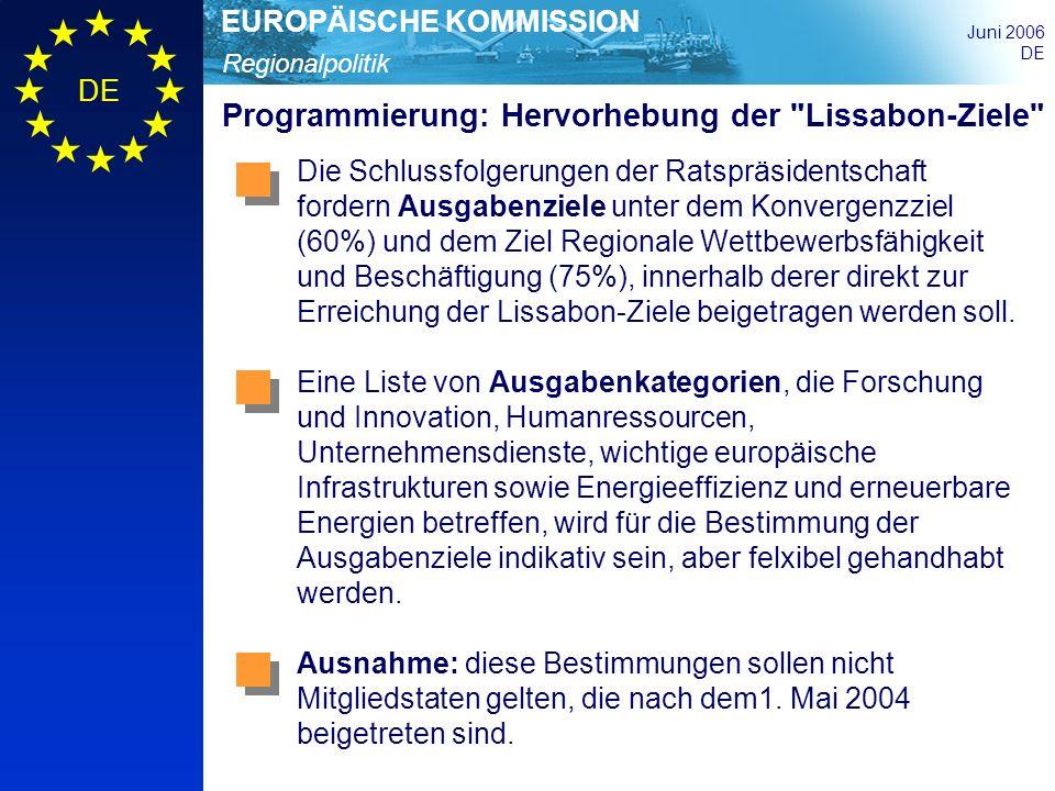 Regionalpolitik EUROPÄISCHE KOMMISSION Juni 2006 DE Programmierung: Hervorhebung der