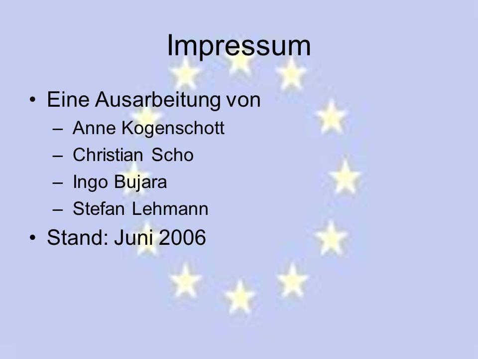 Impressum Eine Ausarbeitung von – Anne Kogenschott – Christian Scho – Ingo Bujara – Stefan Lehmann Stand: Juni 2006