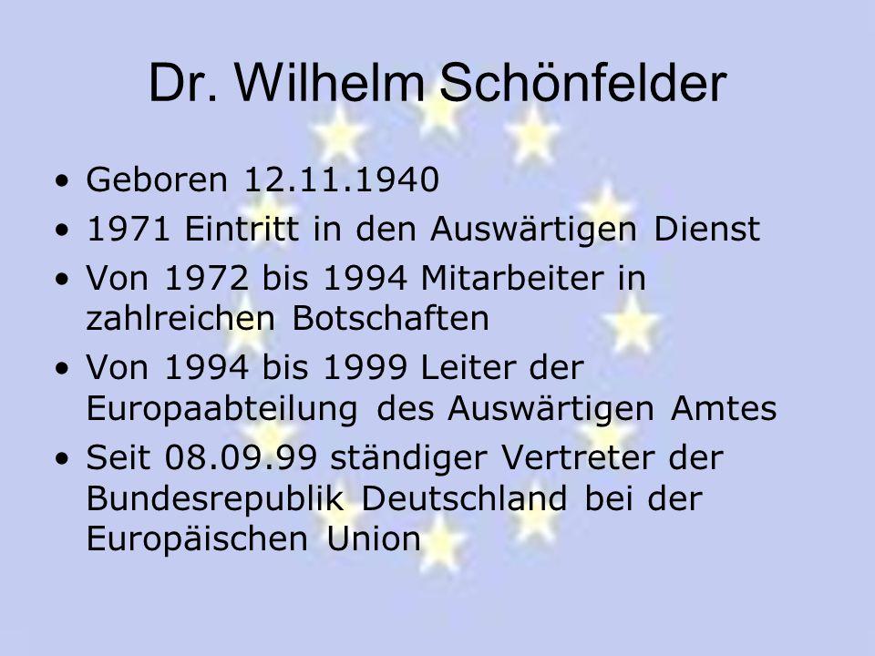 Dr. Wilhelm Schönfelder Geboren 12.11.1940 1971 Eintritt in den Auswärtigen Dienst Von 1972 bis 1994 Mitarbeiter in zahlreichen Botschaften Von 1994 b