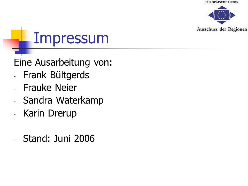 Impressum Eine Ausarbeitung von: - Frank Bültgerds - Frauke Neier - Sandra Waterkamp - Karin Drerup - Stand: Juni 2006