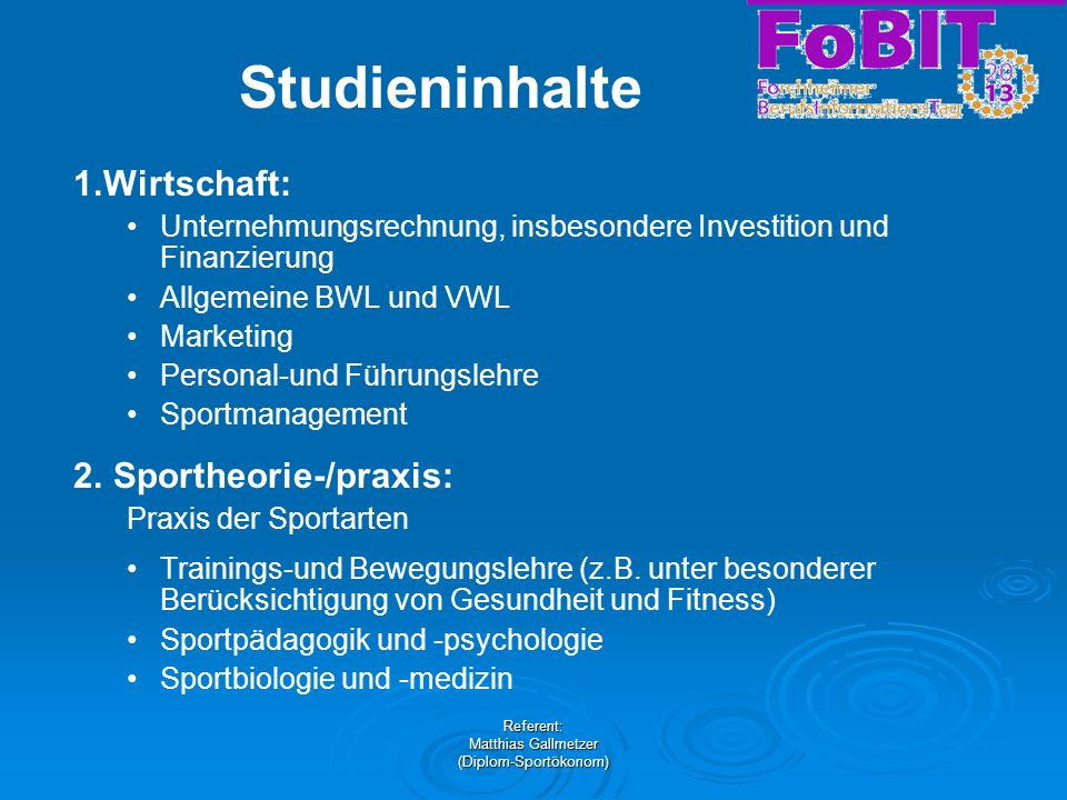 Referent: Matthias Gallmetzer (Diplom-Sportökonom) Studieninhalte 4.