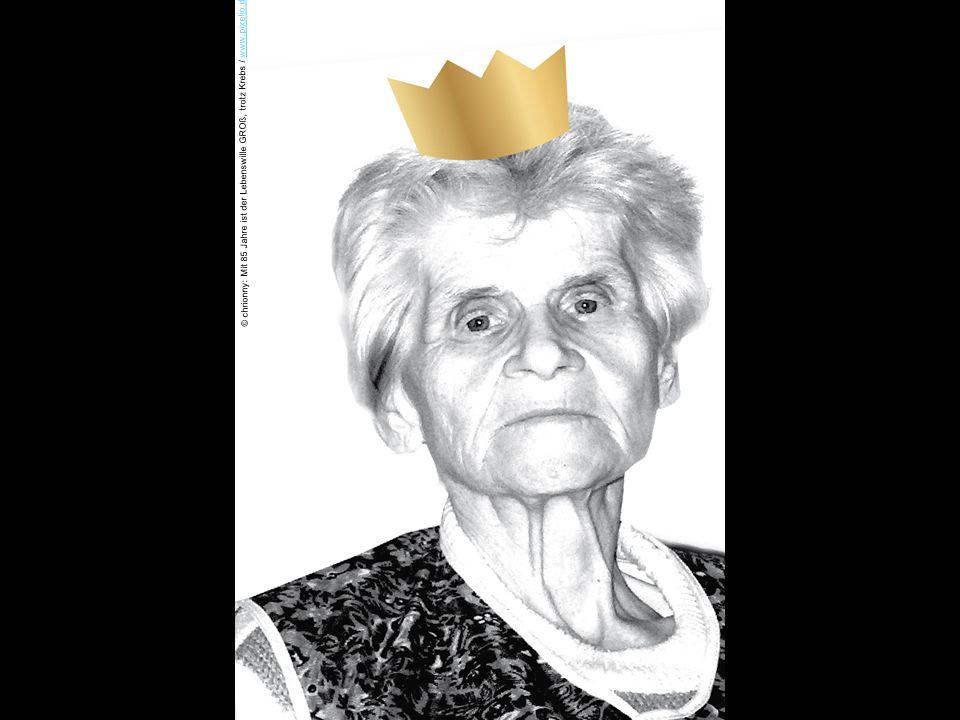 © chrionny: Mit 85 Jahre ist der Lebenswille GROß, trotz Krebs / www.pixelio.dewww.pixelio.de