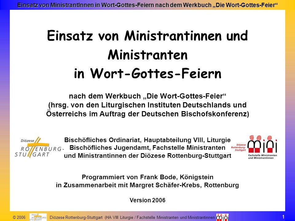 32 © 2006 Diözese Rottenburg-Stuttgart (HA VIII Liturgie / Fachstelle Ministranten und Ministrantinnen Einsatz von MinistrantInnen in Wort-Gottes-Feiern nach dem Werkbuch Die Wort-Gottes-Feier K E A T P 6.