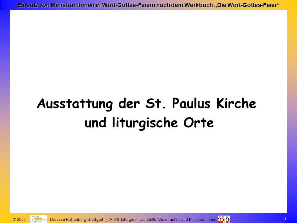 7 © 2006 Diözese Rottenburg-Stuttgart (HA VIII Liturgie / Fachstelle Ministranten und Ministrantinnen Einsatz von MinistrantInnen in Wort-Gottes-Feier