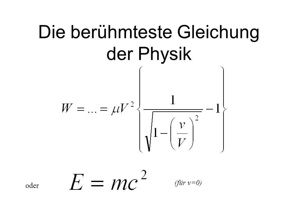 Die berühmteste Gleichung der Physik oder (für v=0)
