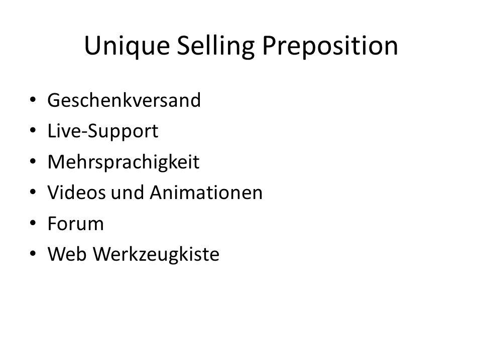 Unique Selling Preposition Geschenkversand Live-Support Mehrsprachigkeit Videos und Animationen Forum Web Werkzeugkiste