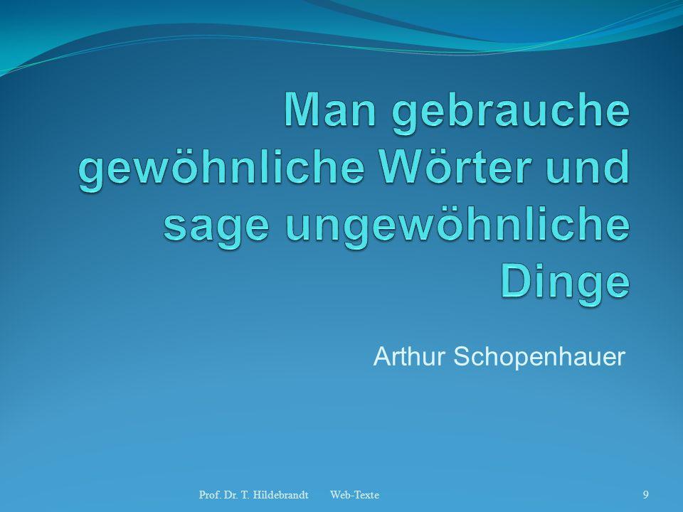 Arthur Schopenhauer 9Prof. Dr. T. Hildebrandt Web-Texte