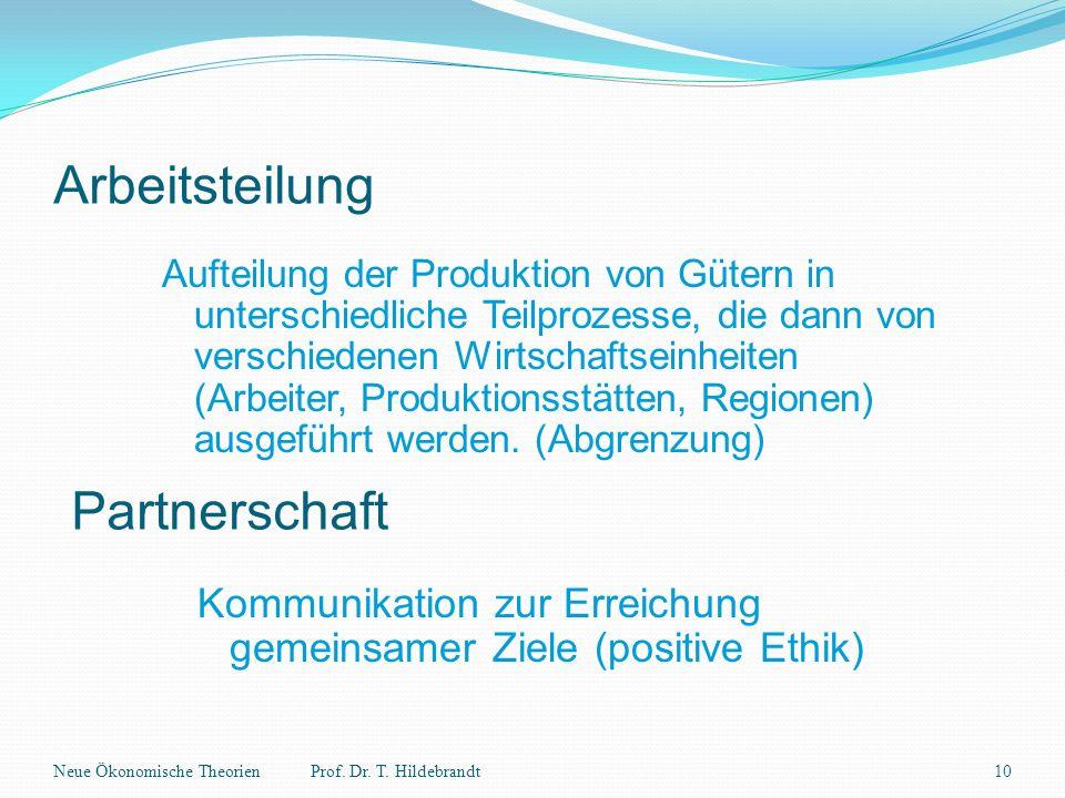 Arbeitsteilung Aufteilung der Produktion von Gütern in unterschiedliche Teilprozesse, die dann von verschiedenen Wirtschaftseinheiten (Arbeiter, Produ