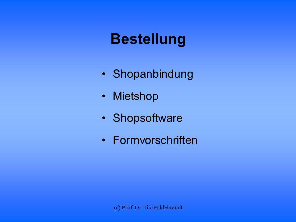 (c) Prof. Dr. Tilo Hildebrandt Bestellung Shopanbindung Mietshop Shopsoftware Formvorschriften