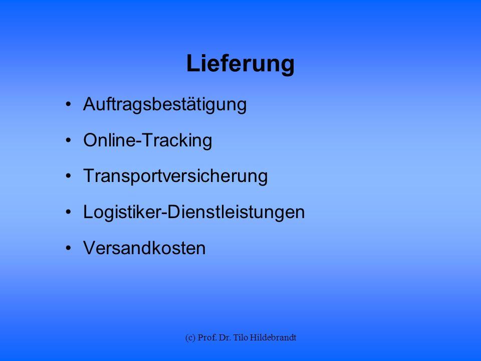 (c) Prof. Dr. Tilo Hildebrandt Lieferung Auftragsbestätigung Online-Tracking Transportversicherung Logistiker-Dienstleistungen Versandkosten
