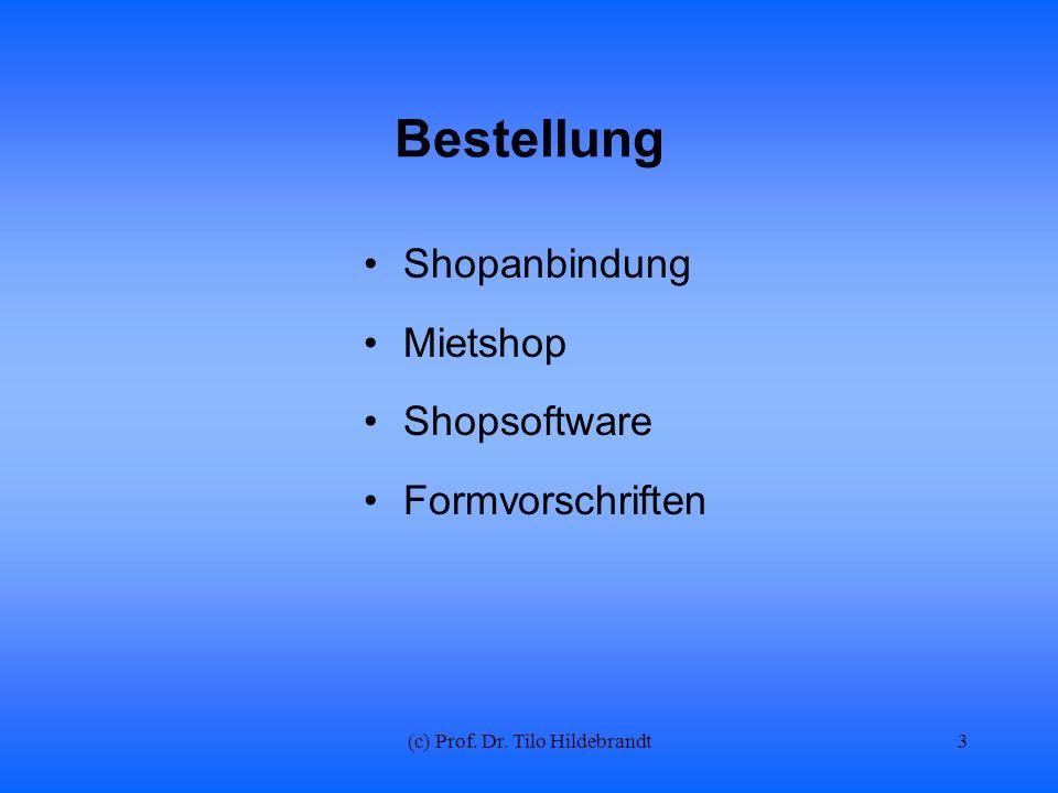 (c) Prof. Dr. Tilo Hildebrandt Bestellung Shopanbindung Mietshop Shopsoftware Formvorschriften 3