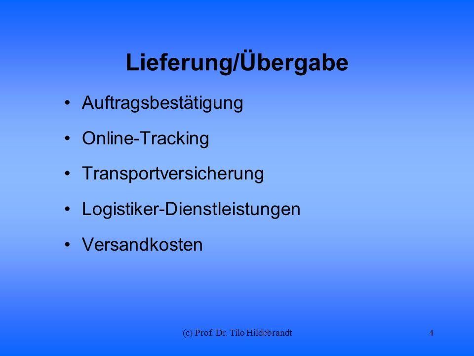 (c) Prof. Dr. Tilo Hildebrandt Lieferung/Übergabe Auftragsbestätigung Online-Tracking Transportversicherung Logistiker-Dienstleistungen Versandkosten